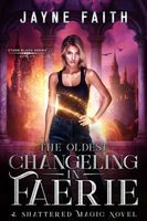 The Oldest Changeling in Faerie