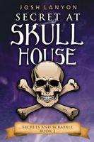 Secret at Skull House