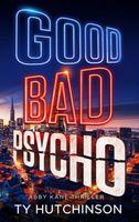 Good Bad Psycho