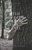 The Deeper Roots of Evil
