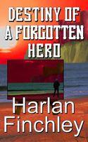 Destiny of a Forgotten Hero