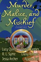Murder, Malice, and Mischief