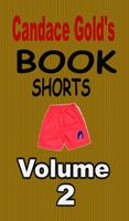 Candace Gold's Book Shorts Vol.2