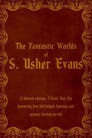 The Fantastic Worlds of S. Usher Evans