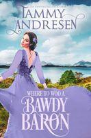 Where to Woo a Bawdy Baron