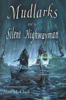 Mudlarks and the Silent Highwayman