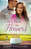 It's Not the Flowers