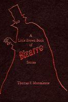 A Little Brown Book of Bizarre Stories
