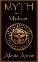Myth and Malice