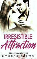 Irresistible Attraction