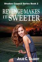 Revenge Makes it Sweeter