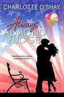 Always, Almond Fudge