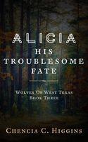 Alicia: His Troublesome Fate