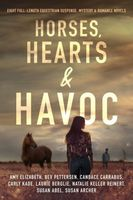 Horses, Hearts & Havoc