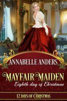 Mayfair Maiden: Eighth Day of Christmas