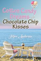 Cotton Candy Dreams and Chocolate Chip Kisses