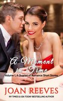 A Moment in Time, A Quartet of Romance Short Stories