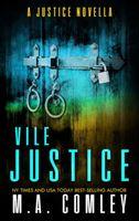 Vile Justice