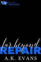 Far Beyond Repair