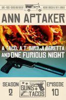 A Taco, A T-Bird, A Beretta and One Furious Night