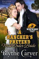 A Rancher's Pretend Mail Order Bride