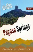 Pagosa Springs, Denver Cereal Volume 20