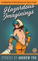 Hazardous Imaginings