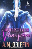 Hunted by the Alien Vampire