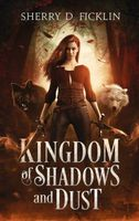 Kingdom of Shadows and Dust