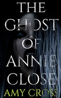 The Ghost of Annie Close