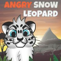 Angry Snow Leopard