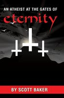 An Atheist at the Gates of Eternity