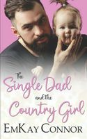 The Single Dad and the Country Girl