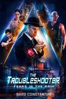 The Troubleshooter: Fears in the Rain