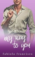 My Way to You