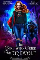 The Girl Who Cried Werewolf