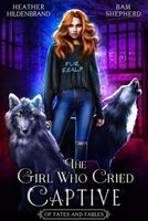 The Girl Who Cried Captive
