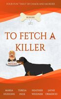To Fetch a Killer