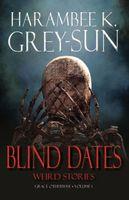 Blind Dates: Weird Stories